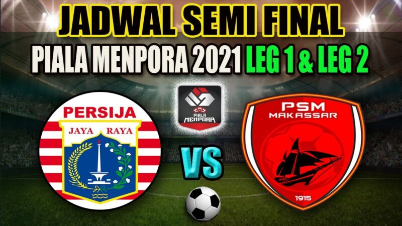 Leg 2 Semifinal Piala Menpora: Tensi Tinggi Persija vs PSM